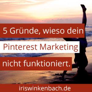 Pinterest funktioniert nicht bei dir? Dann helfen dir meine 5 Pinterest Marketing Tipps weiter. #iriswinkenbach #pinterestde