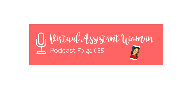 virtual-assistant-women-podcast-folge-85